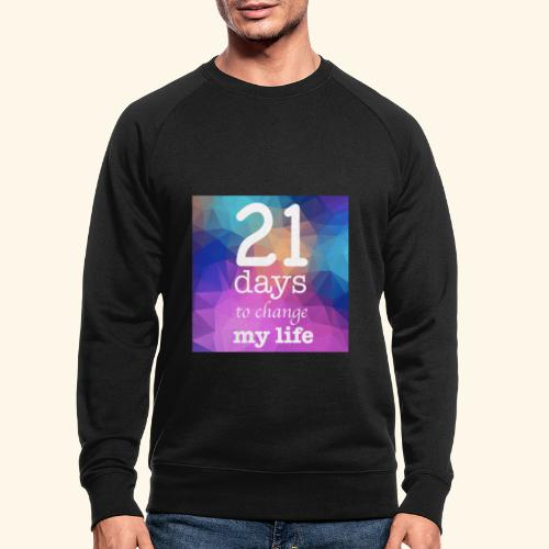 21 days to change my life - Felpa ecologica da uomo