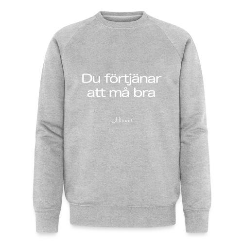Du förtjänar att må bra - Men's Organic Sweatshirt