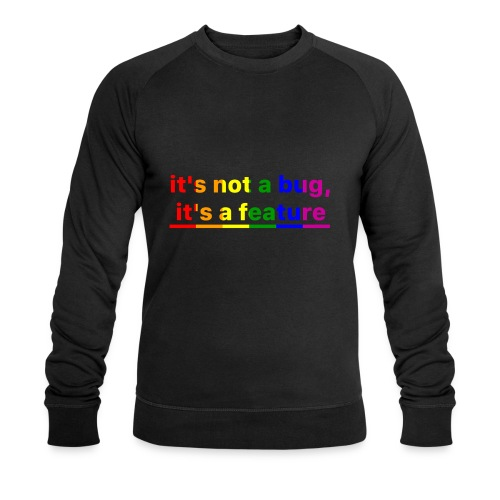 It's not a bug, it's a feature (Rainbow pride( - Sudadera ecológica hombre de Stanley & Stella