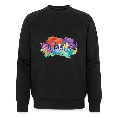 Du bist so! - Männer Bio-Sweatshirt von Stanley & Stella