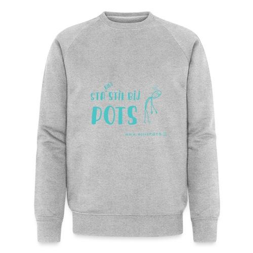 Sta (niet) stil bij POTS producten - Mannen bio sweatshirt