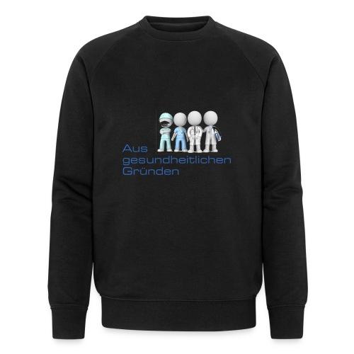 Aus gesundheitlichen Gründen - Männer Bio-Sweatshirt von Stanley & Stella
