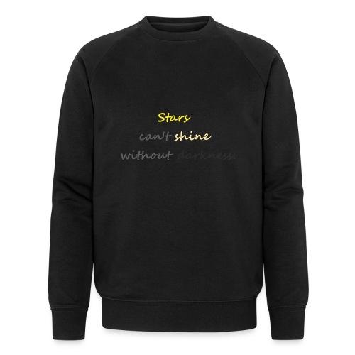 Stars can not shine without darkness - Men's Organic Sweatshirt