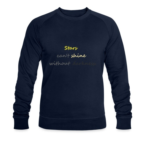 Stars can not shine without darkness - Men's Organic Sweatshirt by Stanley & Stella