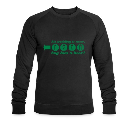 buy him a beer left jga - Männer Bio-Sweatshirt