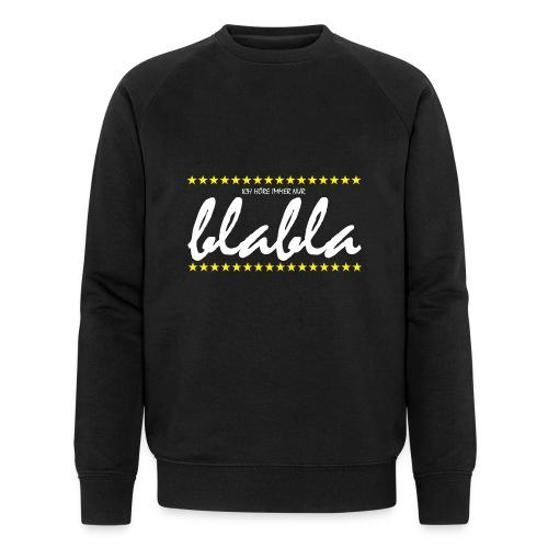 Blabla - Männer Bio-Sweatshirt von Stanley & Stella