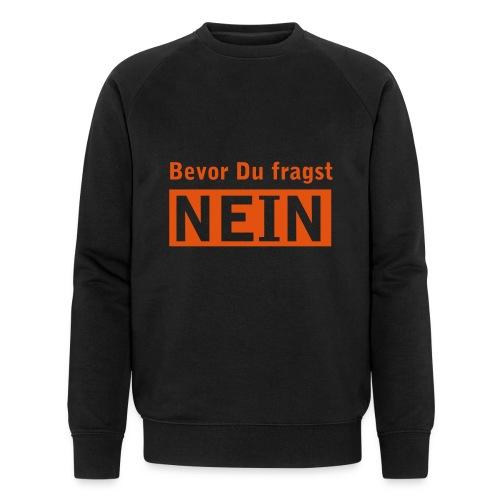 bevor du fragst NEIN - Männer Bio-Sweatshirt von Stanley & Stella