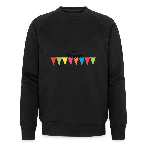 Not Vegan - Men's Organic Sweatshirt