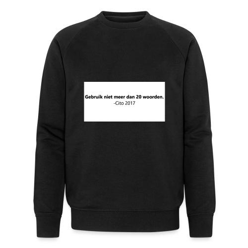 Gebruik niet meer dan 20 woorden - Mannen bio sweatshirt