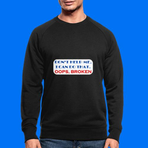 I CAN DO THAT - Männer Bio-Sweatshirt