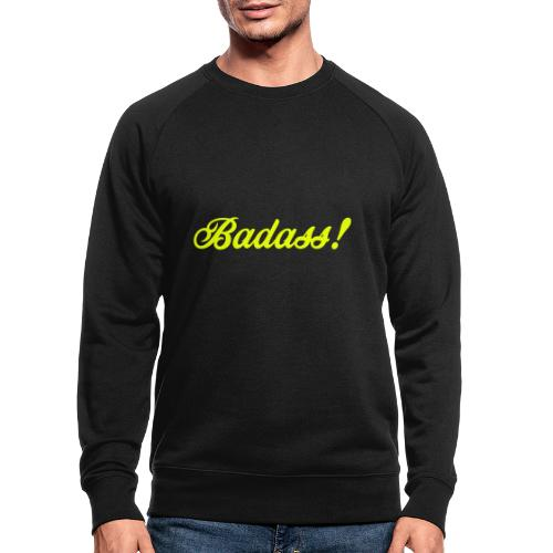 Badass! - Ekologisk sweatshirt herr