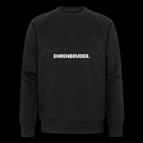 EHRENBRUDER-White - Männer Bio-Sweatshirt von Stanley & Stella