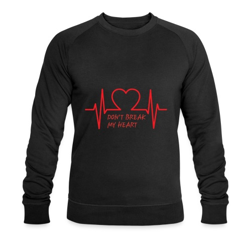 Don't break my heart - Männer Bio-Sweatshirt