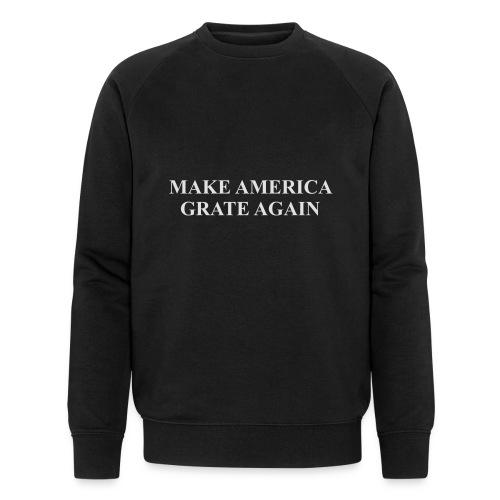Make America Grate Again - Men's Organic Sweatshirt by Stanley & Stella