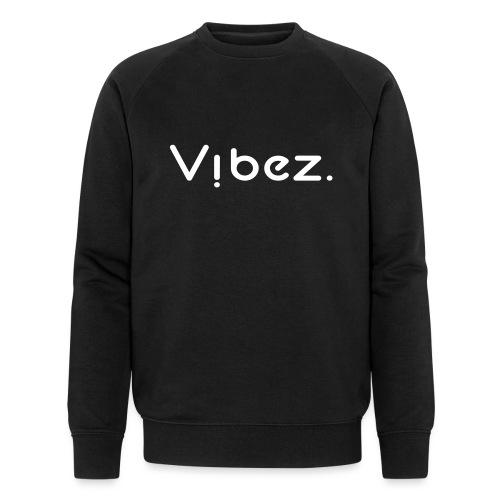 vibezweiß jpg - Männer Bio-Sweatshirt