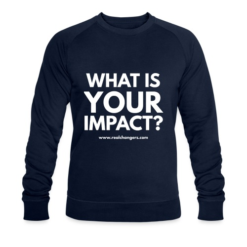 whatisyourimpact - Men's Organic Sweatshirt by Stanley & Stella
