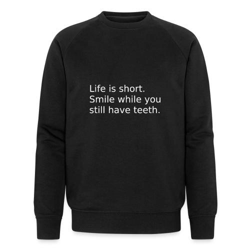 Das Leben ist kurz. Lächle. - Männer Bio-Sweatshirt von Stanley & Stella