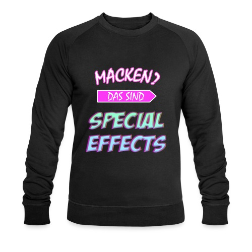 Macken? Das Sind Special Effects - Männer Bio-Sweatshirt von Stanley & Stella