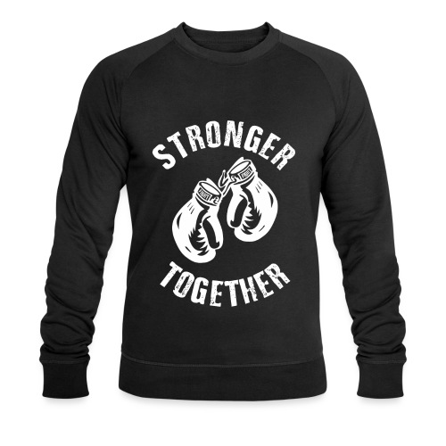 Stronger Together - Männer Bio-Sweatshirt