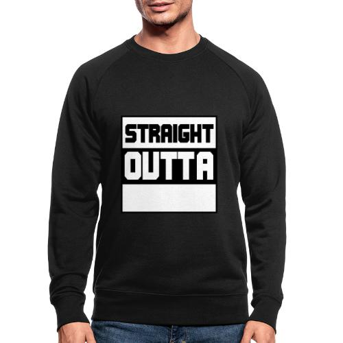 lav selv dit eget STRAIGHT OUTTA STATEMENT - Økologisk sweatshirt til herrer