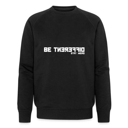 Be Different Stay Weird - Diskretes T-Shirt - Männer Bio-Sweatshirt von Stanley & Stella