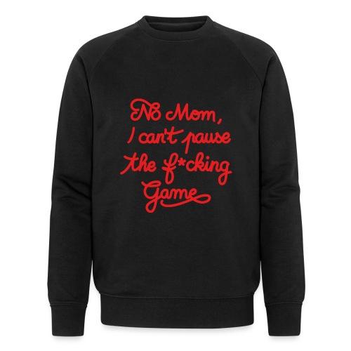 NO MOM I CAN'T PAUSE THE F* GAME! CS:GO - Men's Organic Sweatshirt by Stanley & Stella