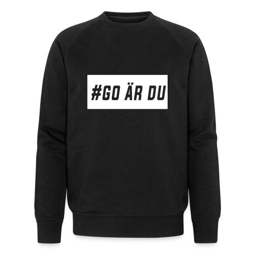 #go är du - Ekologisk sweatshirt herr från Stanley & Stella