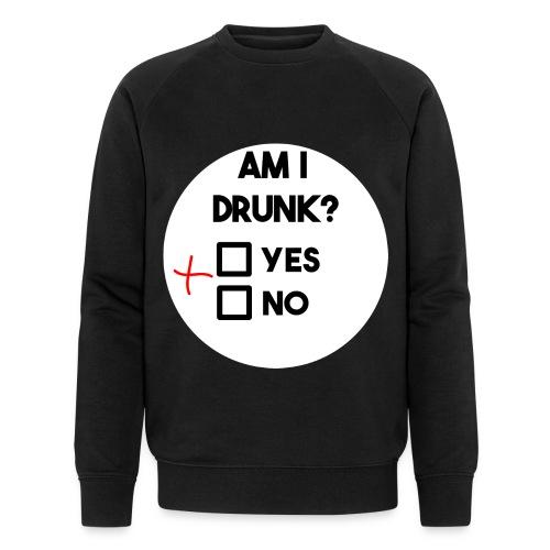 Am I drunk? - Men's Organic Sweatshirt
