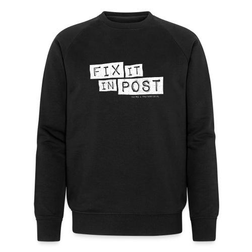 fix it in post – lustige Geschenkidee - Männer Bio-Sweatshirt von Stanley & Stella