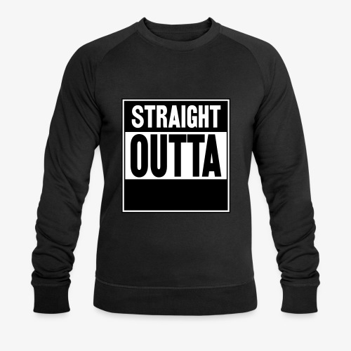 Straight Outta - Ekologisk sweatshirt herr från Stanley & Stella