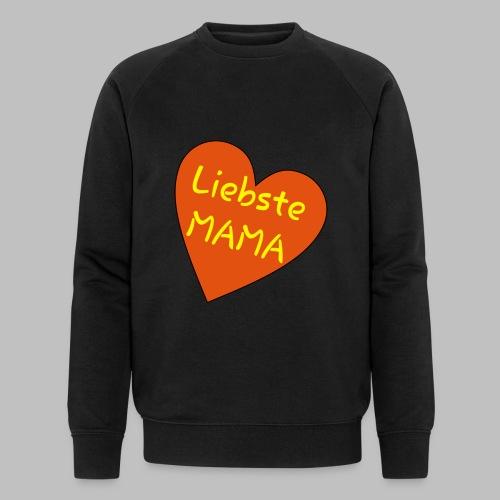 Liebste Mama - Auf Herz ♥ - Männer Bio-Sweatshirt