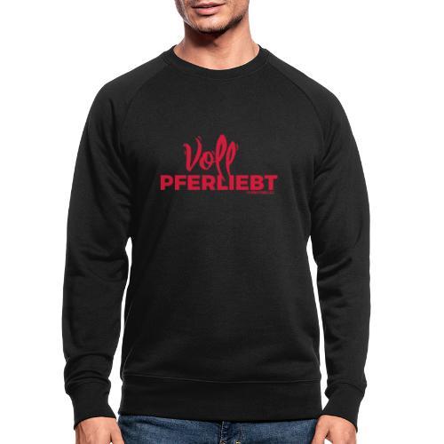 Voll Pferdliebt! - Männer Bio-Sweatshirt