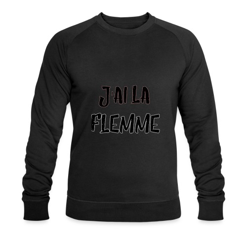J'ai la FLEMME - Sweat-shirt bio Stanley & Stella Homme