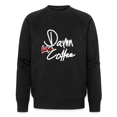 Damn Love Coffee! - Männer Bio-Sweatshirt von Stanley & Stella