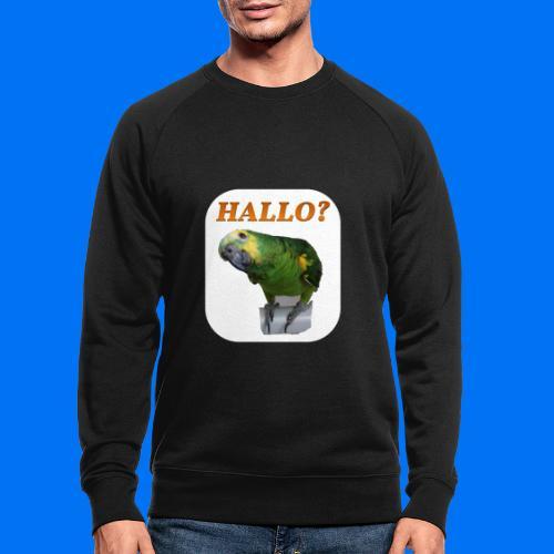 Hallo Papagei - Männer Bio-Sweatshirt
