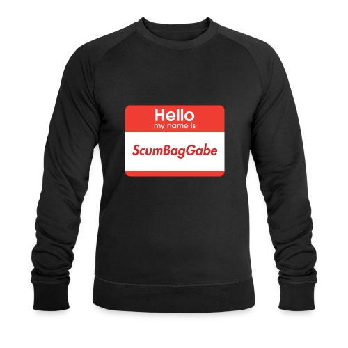 Hello My Name Is ScumBagGabe - Men's Organic Sweatshirt by Stanley & Stella