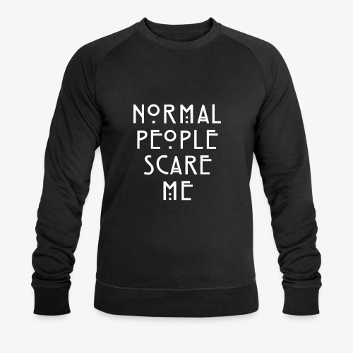 NORMAL PEOPLE SCARE ME - Sweat-shirt bio Stanley & Stella Homme
