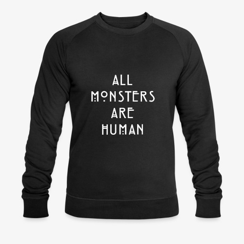 All Monsters Are Human - Sweat-shirt bio Stanley & Stella Homme