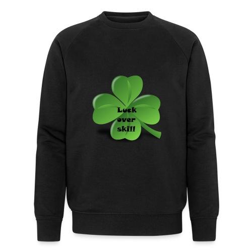 Luck over skill - Økologisk sweatshirt for menn