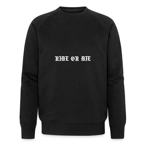 RIDE OR DIE - Mannen bio sweatshirt van Stanley & Stella