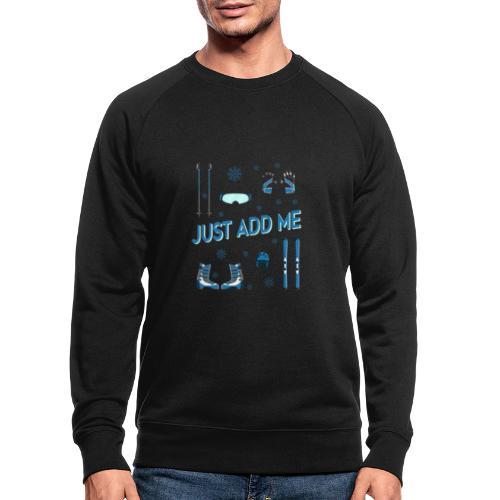 Ski just add me - Männer Bio-Sweatshirt