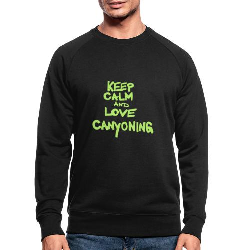 keep calm and love canyoning - Männer Bio-Sweatshirt