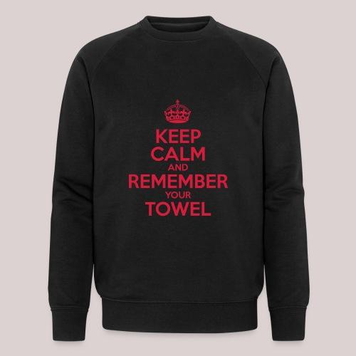 Keep Calm and Remember your Towel | nerd | hipster - Männer Bio-Sweatshirt von Stanley & Stella