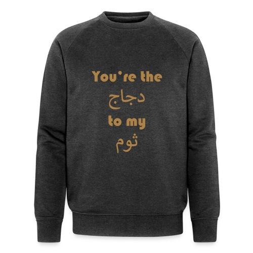 You're the chicken to my garlic - Men's Organic Sweatshirt by Stanley & Stella