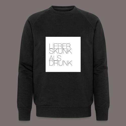 Lieber Skunk als Drunk - Männer Bio-Sweatshirt von Stanley & Stella
