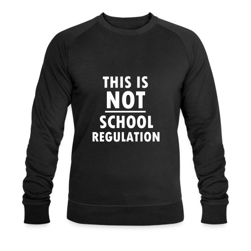 Not School Regulation - Men's Organic Sweatshirt by Stanley & Stella