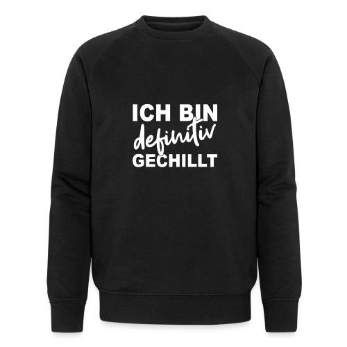 ICH BIN definitiv GECHILLT - Männer Bio-Sweatshirt von Stanley & Stella