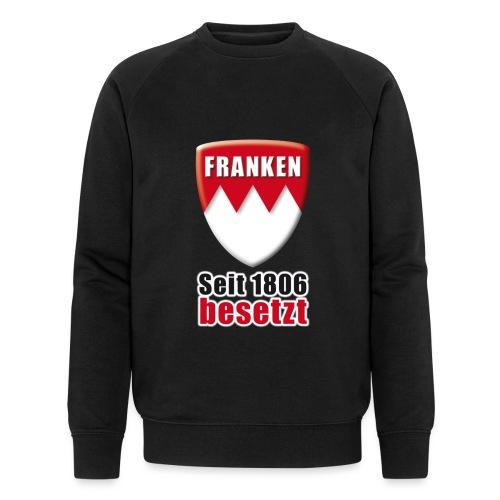 Franken - Seit 1806 besetzt! - Männer Bio-Sweatshirt