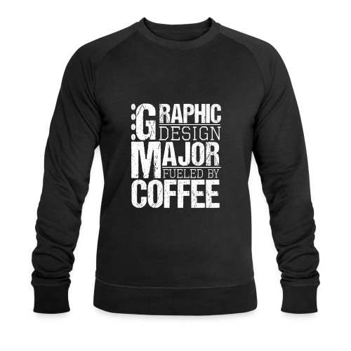 Graphic Design Major Fueled By Coffee - Männer Bio-Sweatshirt von Stanley & Stella