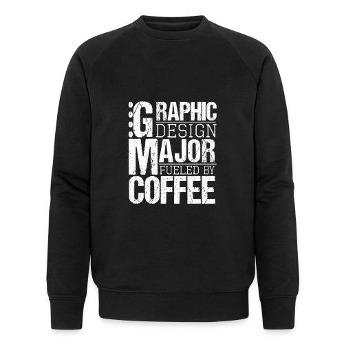 Graphic Design Major Fueled By Coffee - Männer Bio-Sweatshirt